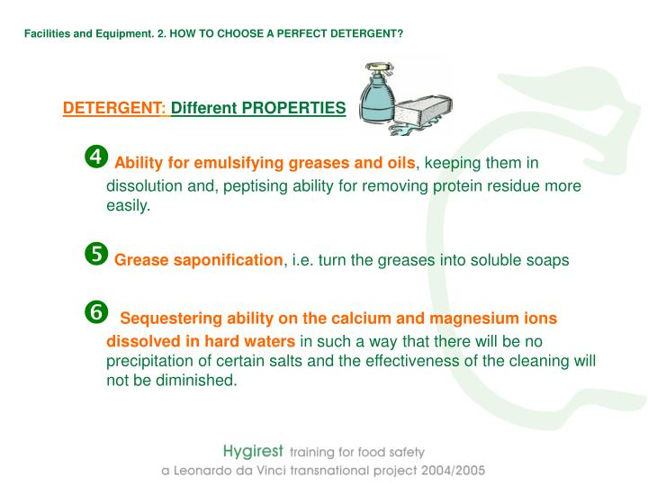 Facilities and Equipment. 2. HOW TO CHOOSE A PERFECT DETERGENT?
