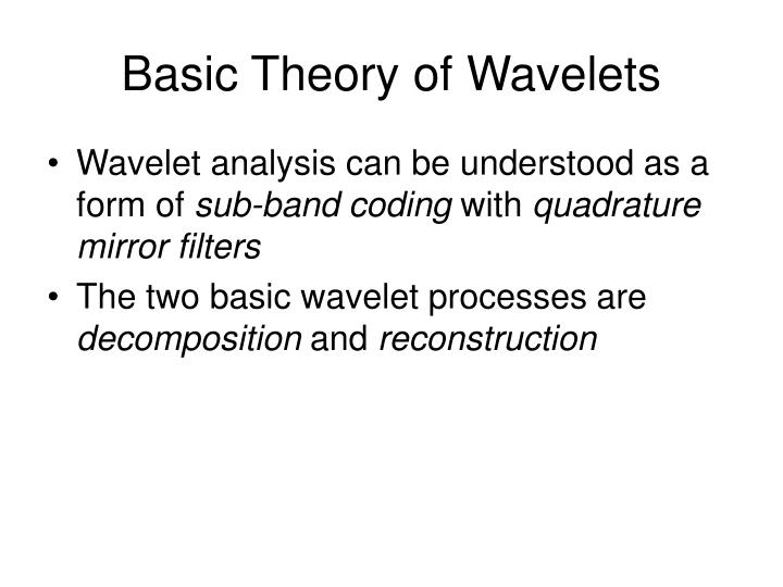 Basic Theory of Wavelets
