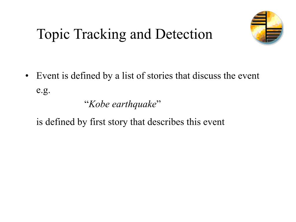 Topic Tracking and Detection
