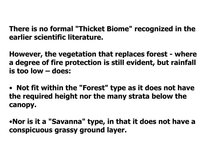 "There is no formal ""Thicket Biome"" recognized in the earlier scientific literature."