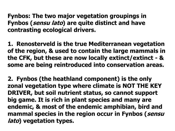 Fynbos: The two major vegetation groupings in Fynbos (