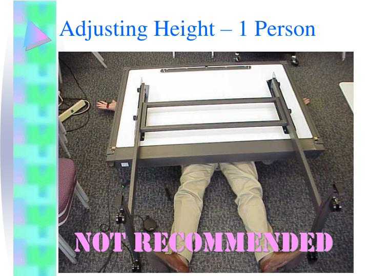 Adjusting Height – 1 Person