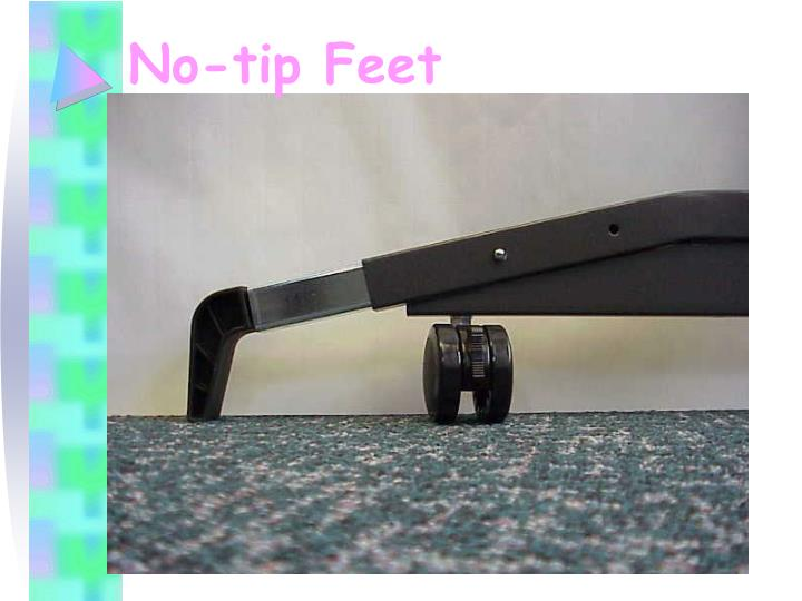 No-tip Feet