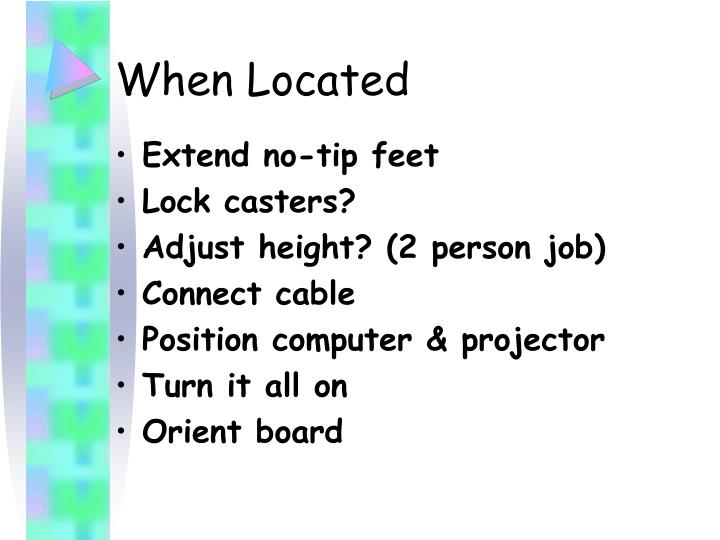 When Located