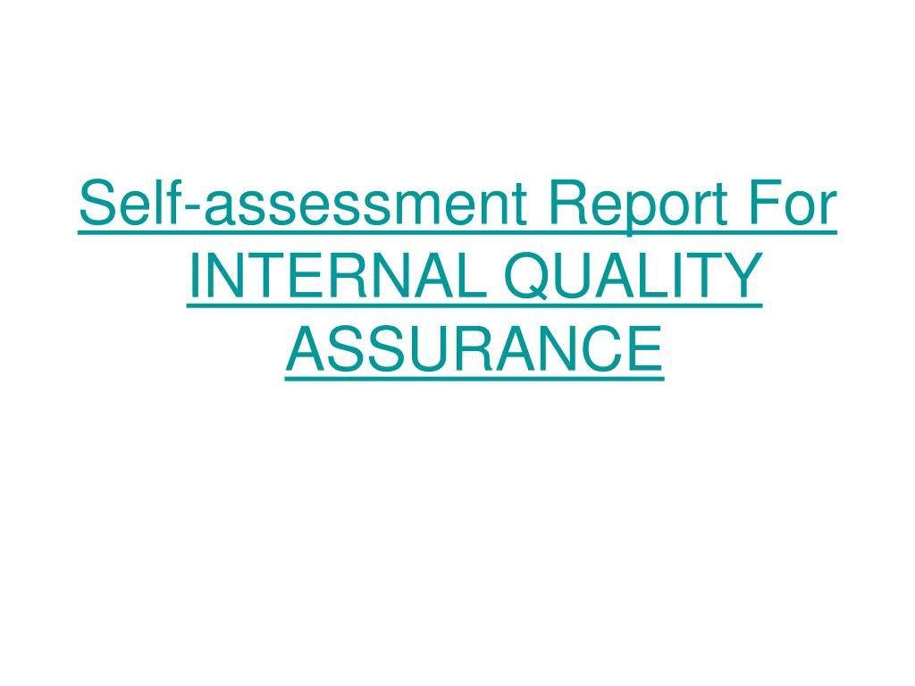 Self-assessment Report For INTERNAL QUALITY ASSURANCE