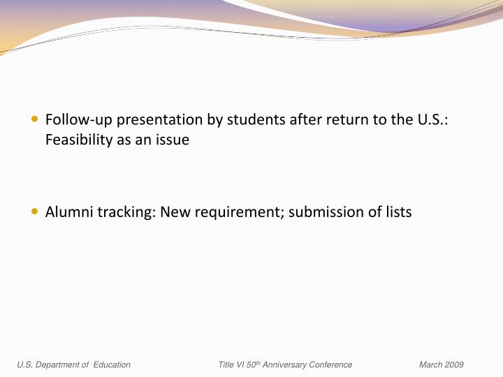 Follow-up presentation by students after return to the U.S.: Feasibility as an issue