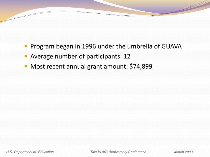 Program began in 1996 under the umbrella of GUAVA