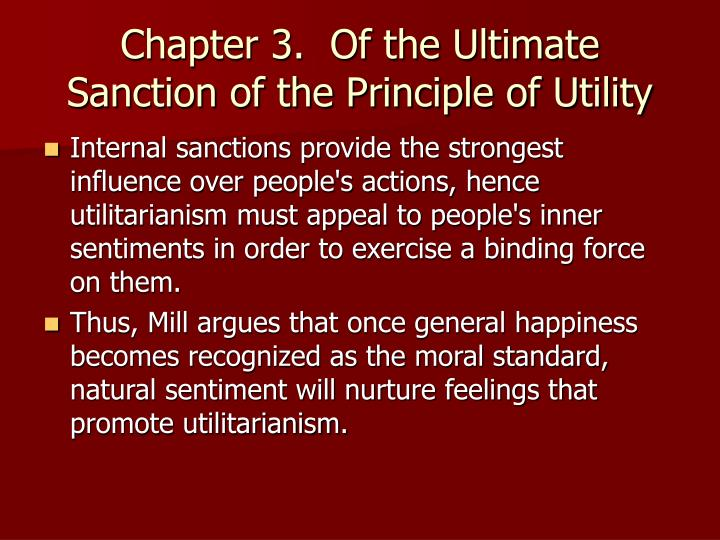 an examination of js mills proof of the principle of utilitarianism Exam practice key points  the greatest happiness principle  rule utilitarianism  some general principles are formulated.