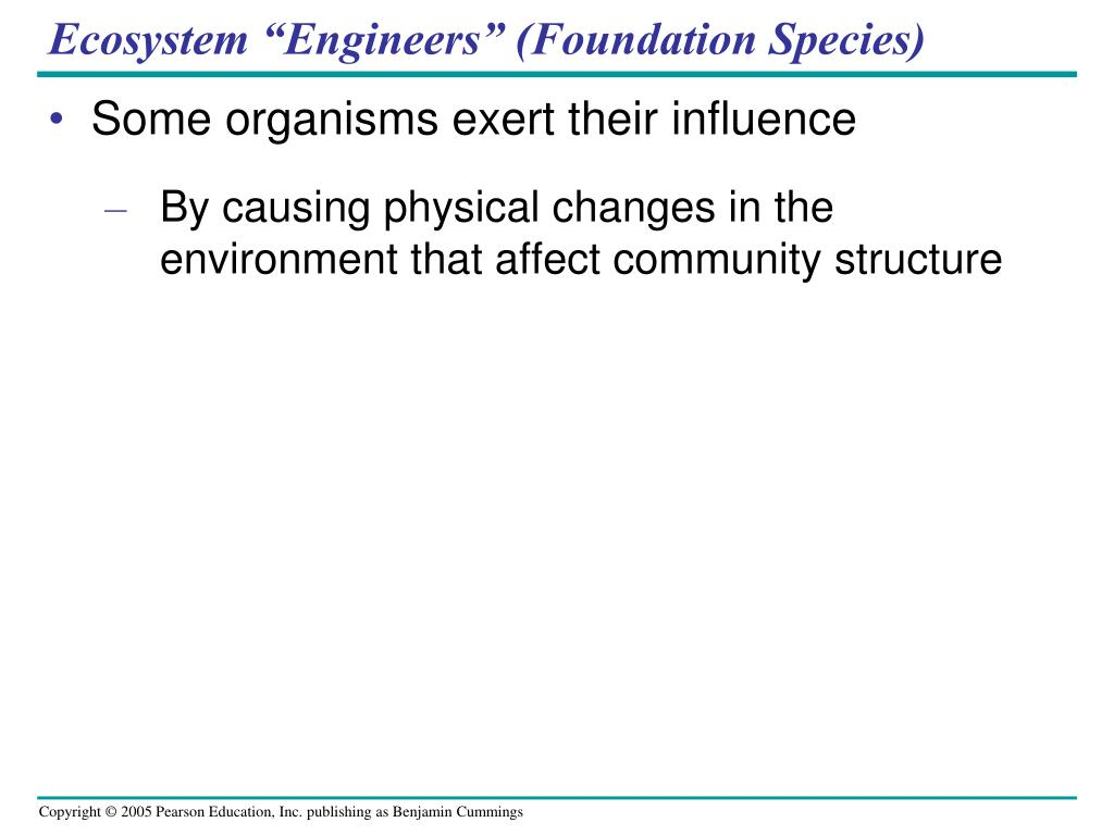 "Ecosystem ""Engineers"" (Foundation Species)"