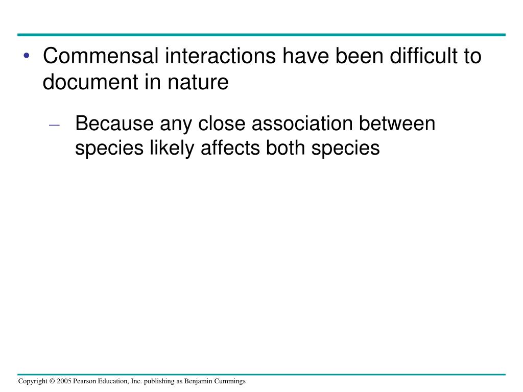 Commensal interactions have been difficult to document in nature