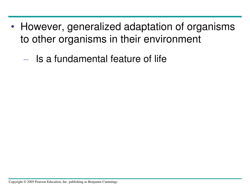 However, generalized adaptation of organisms to other organisms in their environment