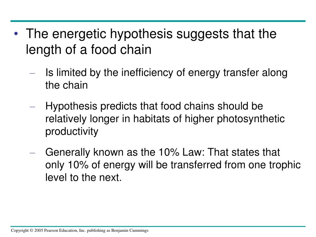 The energetic hypothesis suggests that the length of a food chain