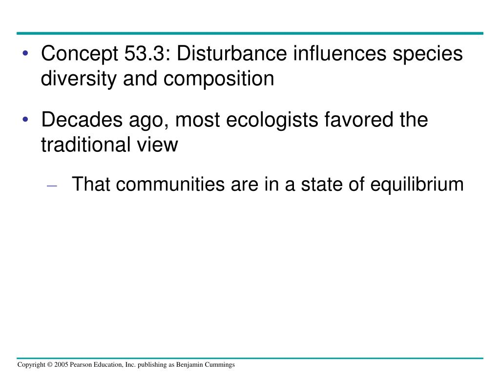 Concept 53.3: Disturbance influences species diversity and composition