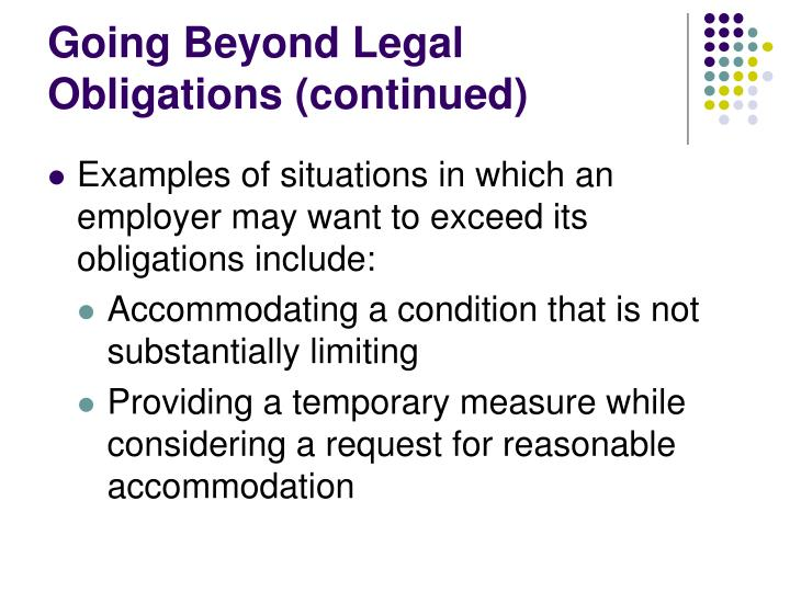 Going Beyond Legal Obligations (continued)