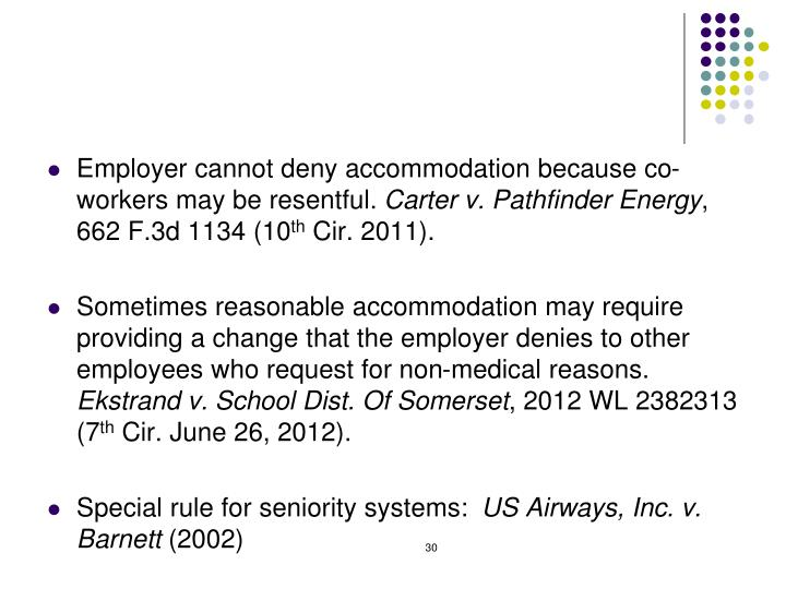 Employer cannot deny accommodation because co-workers may be resentful.