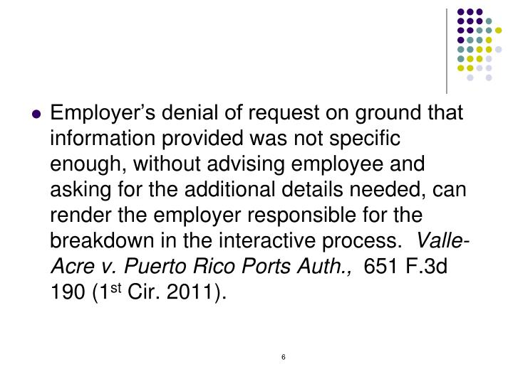 Employer's denial of request on ground that information provided was not specific enough, without advising employee and asking for the additional details needed, can render the employer responsible for the breakdown in the interactive process.