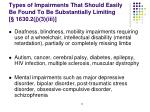 types of impairments that should easily be found to be substantially limiting 1630 2 j 3 iii