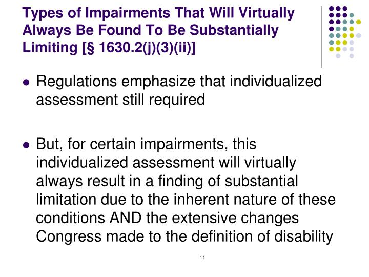 Types of Impairments That Will Virtually Always Be Found To Be Substantially Limiting [§ 1630.2(j)(3)(ii)]