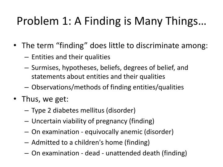 Problem 1: A Finding is Many Things…