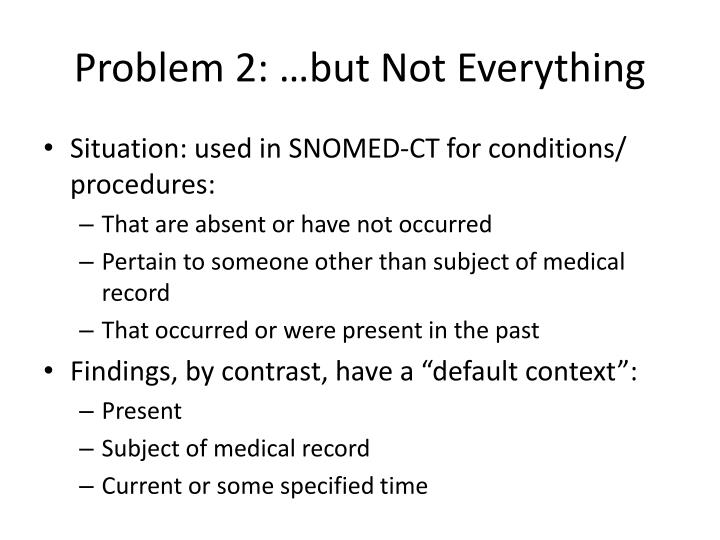 Problem 2: …but Not Everything