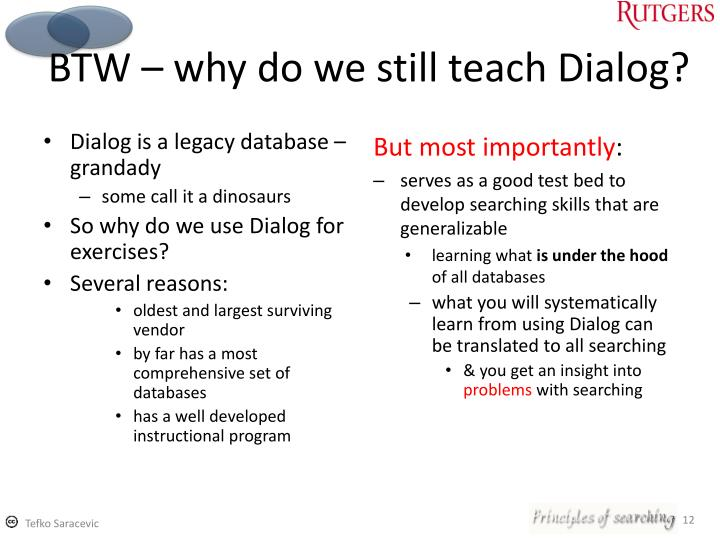 BTW – why do we still teach Dialog?