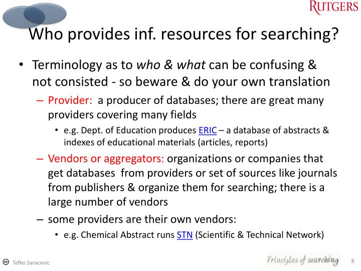 Who provides inf. resources for searching?