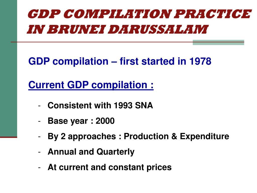 GDP COMPILATION PRACTICE IN BRUNEI DARUSSALAM