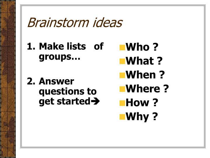 Make lists   of groups…