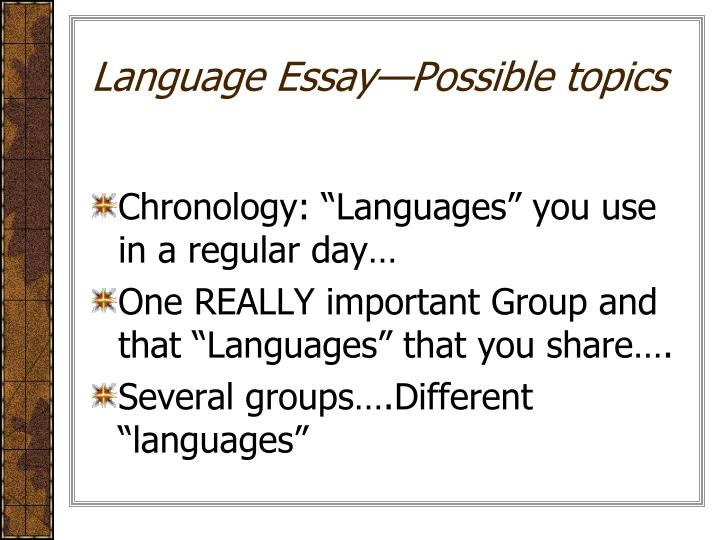 Language Essay—Possible topics