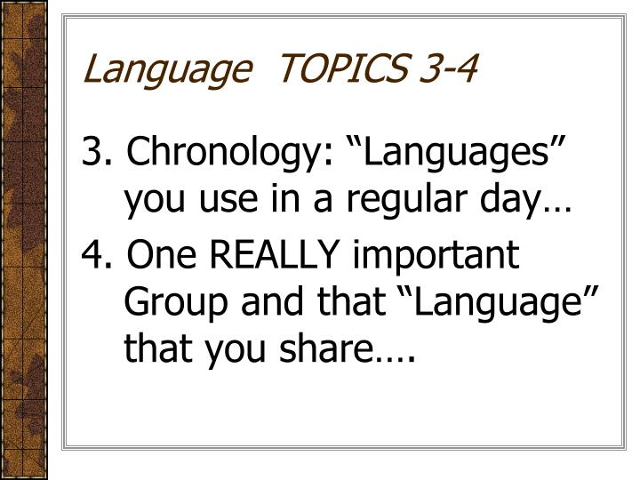 Language  TOPICS 3-4