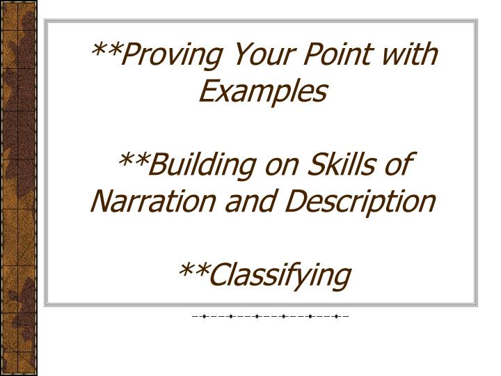 Proving your point with examples building on skills of narration and description classifying