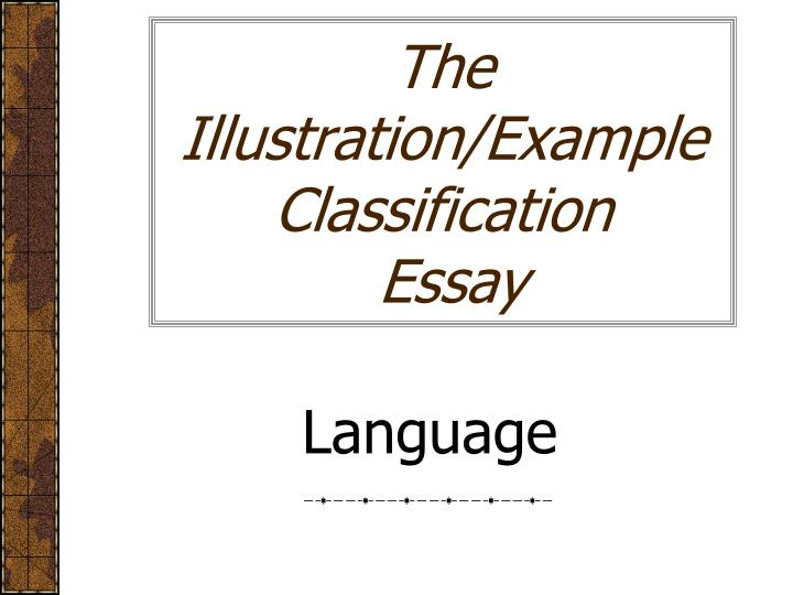 The illustration example classification essay