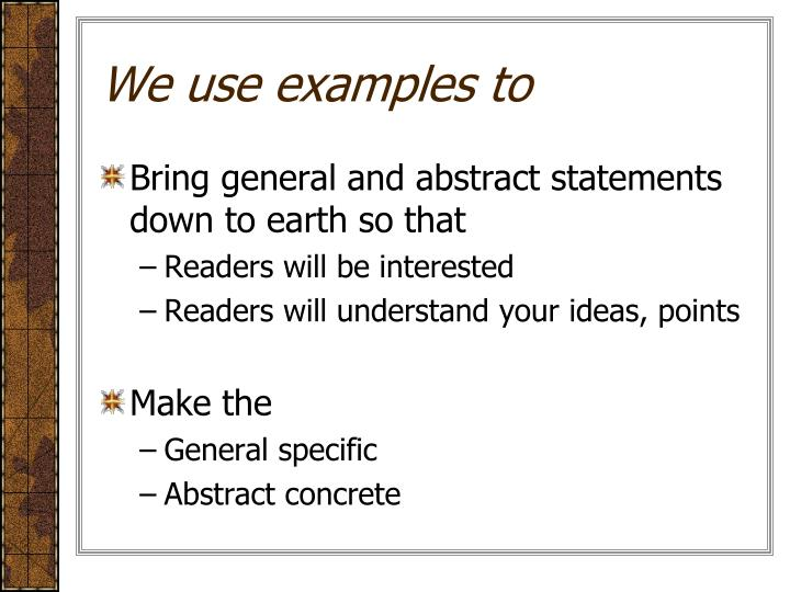 We use examples to