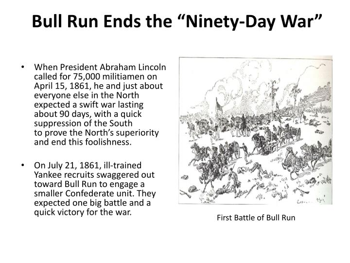 Bull run ends the ninety day war