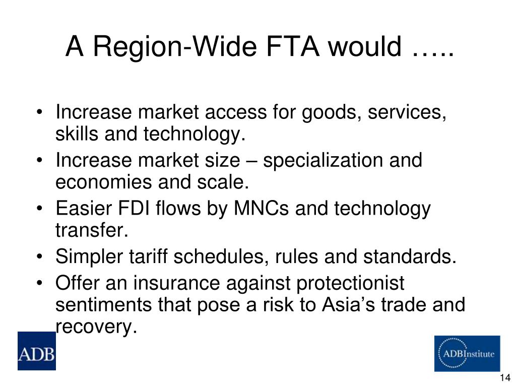 A Region-Wide FTA would …..