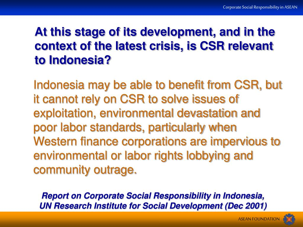 At this stage of its development, and in the context of the latest crisis, is CSR relevant to Indonesia?
