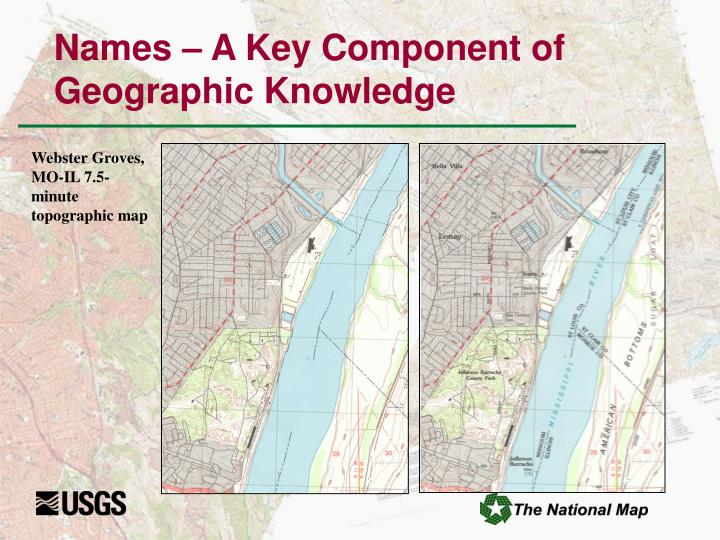 Names – A Key Component of Geographic Knowledge