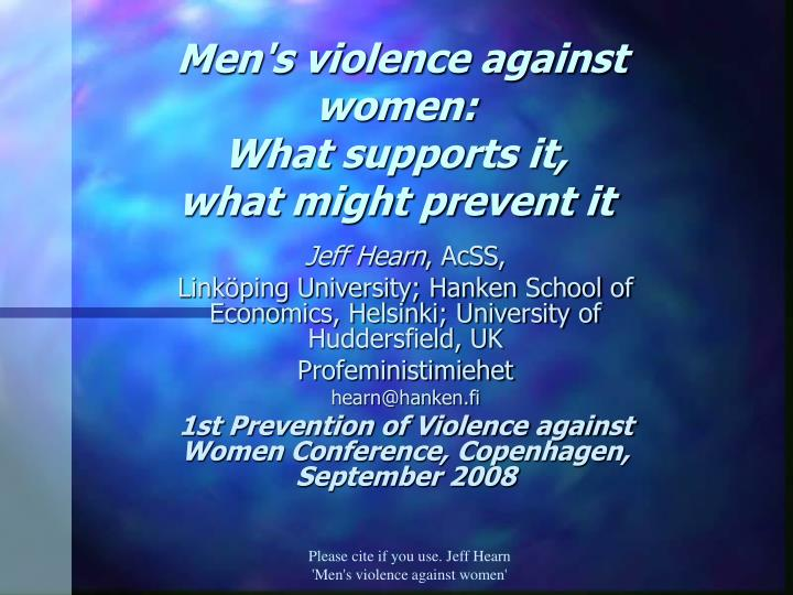 Men s violence against women what supports it what might prevent it