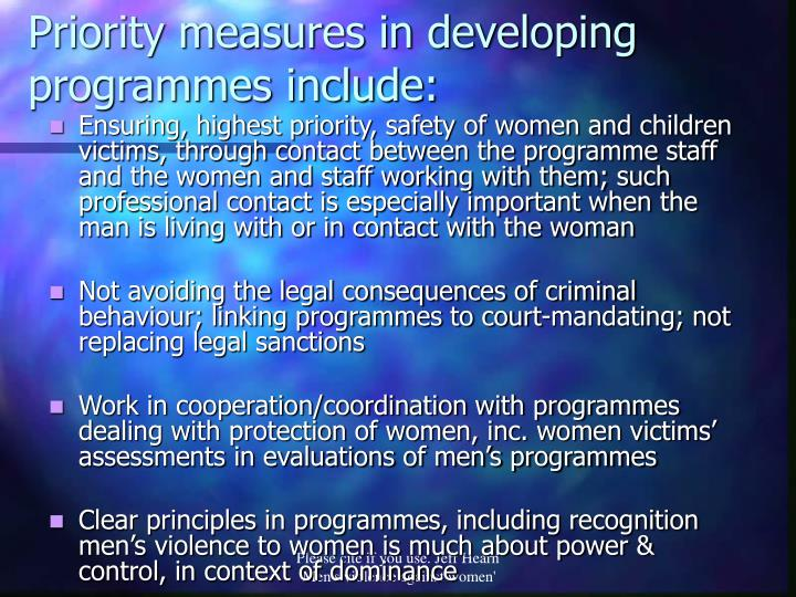 Priority measures in developing programmes include: