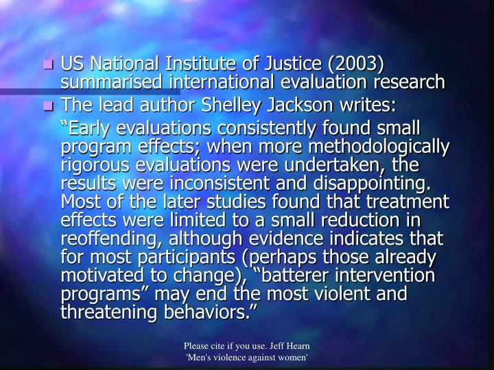 US National Institute of Justice (2003)  summarised international evaluation research
