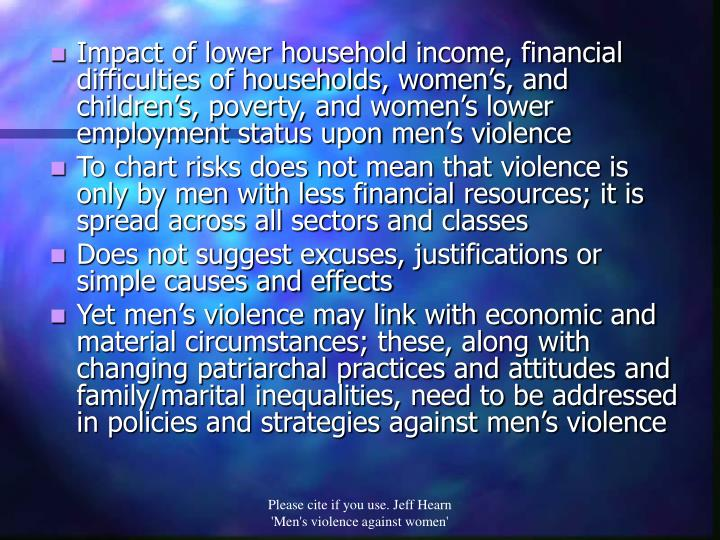 Impact of lower household income, financial difficulties of households, women's, and children's, poverty, and women's lower employment status upon men's violence