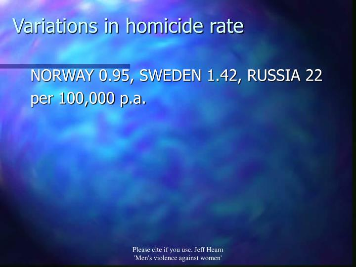 Variations in homicide rate