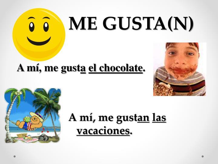 ME GUSTA(N)