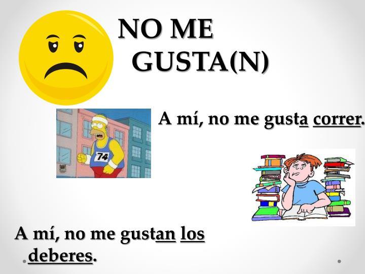 NO ME GUSTA(N)