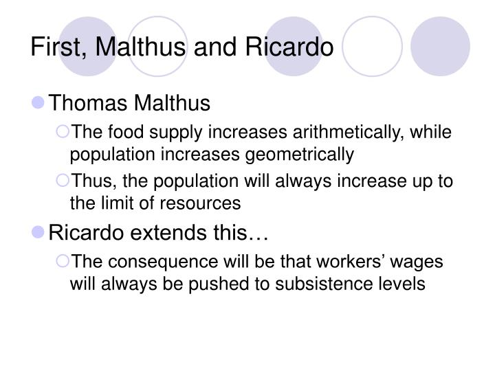 First, Malthus and Ricardo