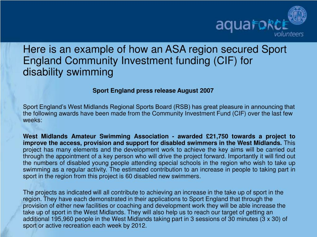 Here is an example of how an ASA region secured Sport England Community Investment funding (CIF) for disability swimming