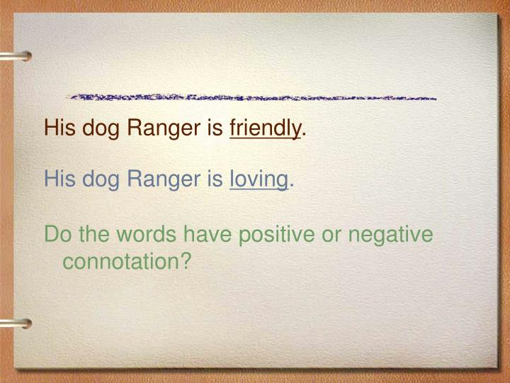 His dog Ranger is