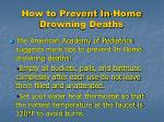 how to prevent in home drowning deaths13