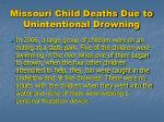 missouri child deaths due to unintentional drowning6