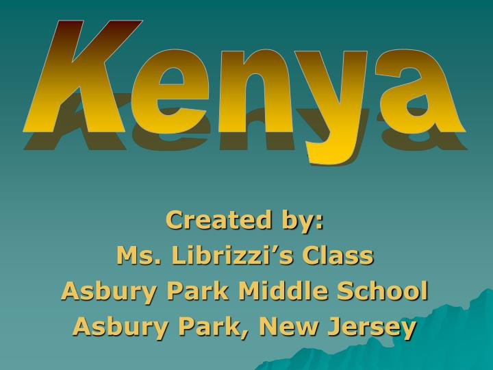 Created by ms librizzi s class asbury park middle school asbury park new jersey